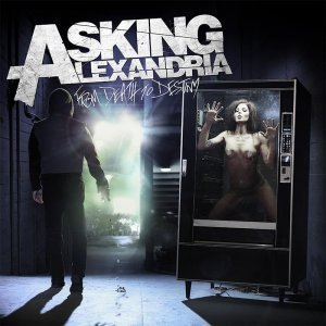Asking Alexandria — From Death To Destiny (2013)