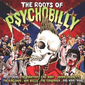 VA - The Roots Of Psychobilly (2012)