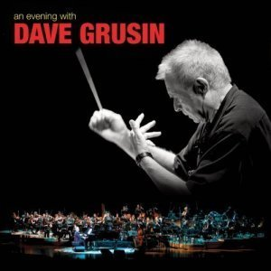 Dave Grusin - An Evening With Dave Grusin (2011)