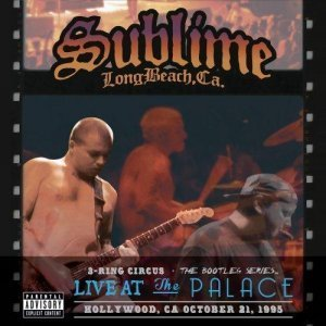 Sublime - 3 Ring Circus [Live At The Palace] (2013)