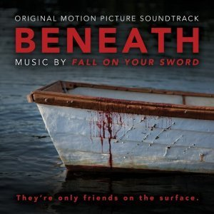 Fall on Your Sword - Beneath [Soundtrack] (2013)