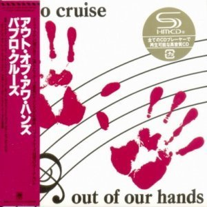 Pablo Cruise - Out Of Our Hands 1983 (Universal/Japan SHM-CD 2013)