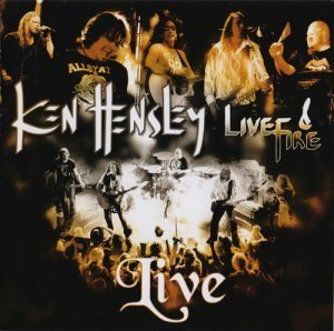 Ken Hensley & Live Fire - Live!! (2013)