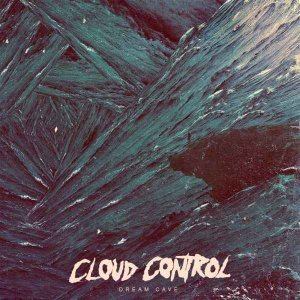 Cloud Control - Dream Cave (2013)