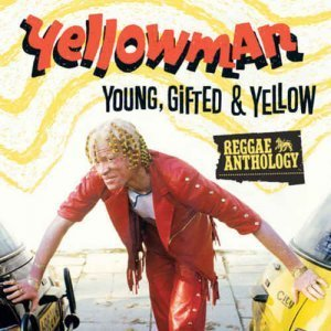 Yellowman - Reggae Anthology: Young, Gifted & Yellow (2013)
