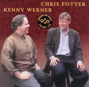 Chris Potter & Kenny Werner - Concord Duo Series, Volume Ten (1996)