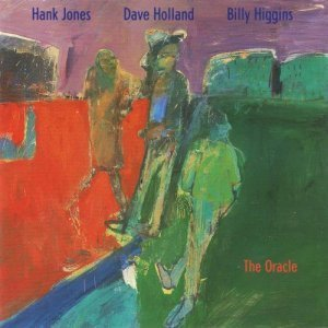 Hank Jones, Dave Holland, Billy Higgins - The Oracle (1989)