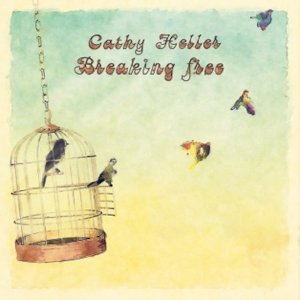 Cathy Heller - Breaking Free (2013)