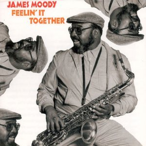 James Moody - Feelin' It Together (1973)