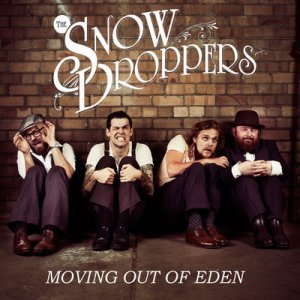The Snowdroppers - Moving Out Of Eden (2013)