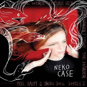 Neko Case – The Worse Things Get, The Harder I Fight, The Harder I Fight, The More I Love You (2013)
