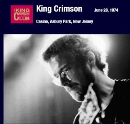 King Crimson - Casino-Asbury Park, Jun 28 1974 Bootleg (Digital