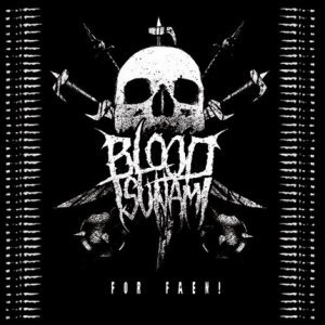 Blood Tsunami - For Faen! (2013)