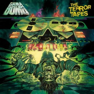Gama Bomb - The Terror Tapes (2013)
