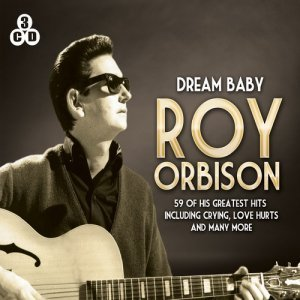 Roy Orbison – Dream Baby (2013)