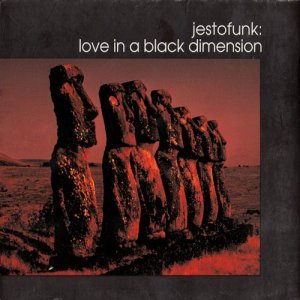 Jestofunk - Love In A Black Dimension (1995)