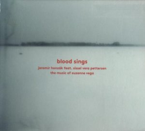 Jaromir Honzak feat. Sissel Vera Pettersen - Blood Sings: The Music of Suzanne Vega (2012)