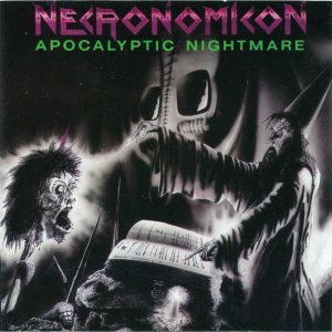 Necronomicon - Apocalyptic Nightmare (1987) [Reissue 1991 - US 1st Press]