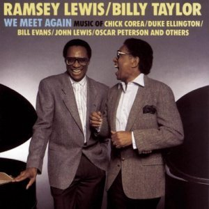 Ramsey Lewis & Billy Taylor - Wee Meet Again (1989)