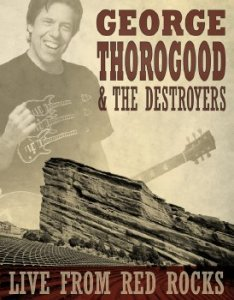 George Thorogood & The Destroyers - Live From Red Rocks (2013) HDTV