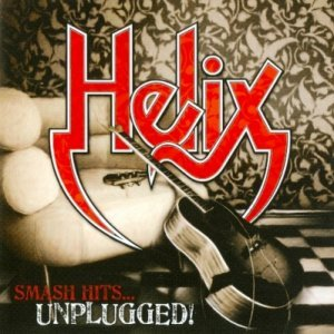 Helix - Smash Hits...Unplugged! (2010)