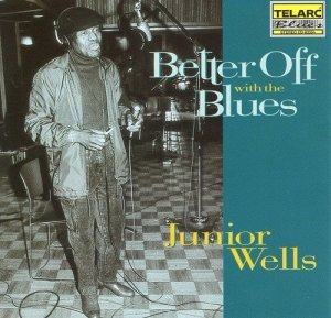 Junior Wells - Better Off With The Blues (1993)