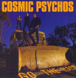 Cosmic Psychos - Go the Hack (1989) [Reissue 2013]