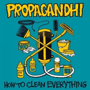 Propagandhi - How To Clean Everything (1993) [Remastered 2013]