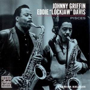 "Johnny Griffin & Eddie ""Lockjaw"" Davis – Pisces (1962)"