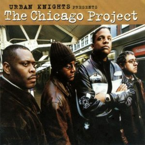 Urban Knights Presents - The Chicago Project (2002)