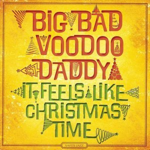 Big Bad Voodoo Daddy - It Feels Like Christmas Time [Deluxe Edition] (2013)