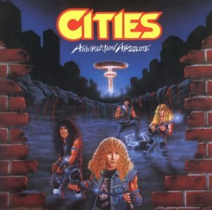 Cities - Annihilation Absolute (1986)