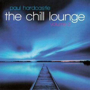 Paul Hardcastle - The Chill Lounge Volume 2 (2013)