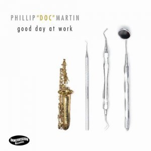 Phillip Doc Martin - Good Day At Work (2013)