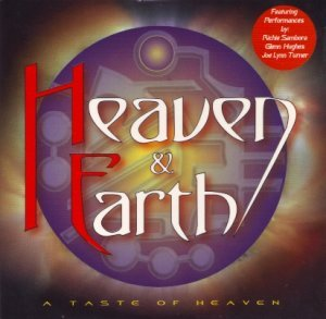 Heaven & Earth - A Taste Of Heaven (2004)