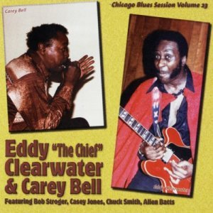 Eddie Clearwater & Carey Bell - Chicago Blues Session Vol. 23 (1980)