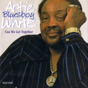 Artie ''Blues Boy'' White - Can We Get Together (1999)