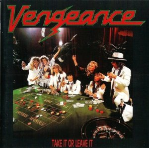 Vengeance - Take It Or Leave It 1987 (Reissue 1998)