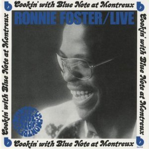Ronnie Foster - Live: Cookin' With Blue Note At Montreux (1973/2013)
