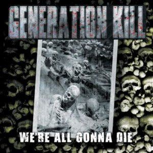 Generation Kill - We're All Gonna Die (2013)