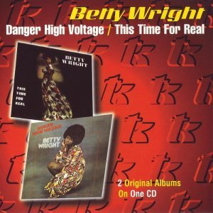Betty Wright - Danger High Voltage & This Time For Real (1998)