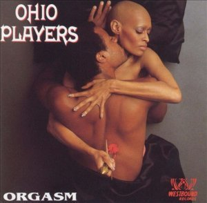 Ohio Players - Orgasm: The Very Best Of The Westbound Years (1993)