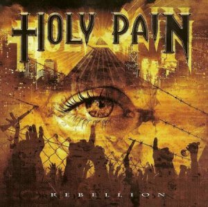 Holy Pain - Rebellion (2010)