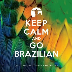 VA - Keep Calm and Go Brazilian (2012)
