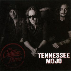 The Cadillac Three - Tennessee Mojo (2013)