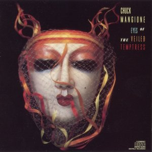 Chuck Mangione - Eyes of the Veiled Temptress (1988)