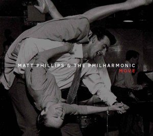 Matt Phillips & The Philharmonic - Move (2013)