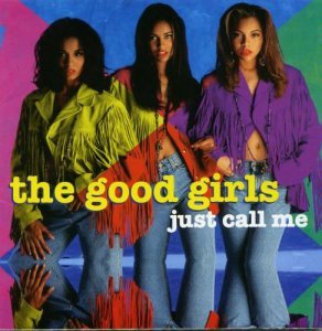 The Good Girls - Just Call Me (1992)