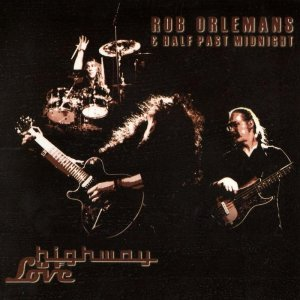 Rob Orlemans & Half Past Midnight - Highway Of Love (2013)