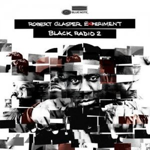 Robert Glasper Experiment — Black Radio 2 [Deluxe Edition] (2013)